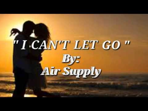 I CANT LET GOLyrics=Air Supply=