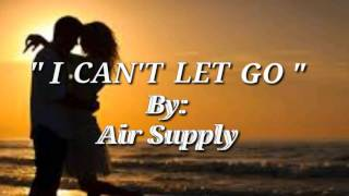 I CAN'T LET GO(Lyrics)=Air Supply=