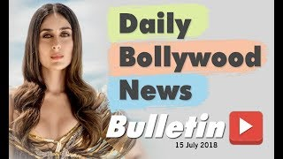 Latest Hindi Entertainment News From Bollywood | 15 July 2018