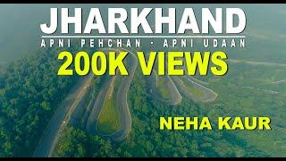 Jharkhand | Apni Pehchan - Apni Udaan | Jharkhand Foundation Day Song | Neha Kaur