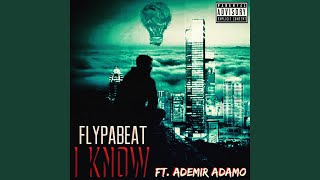 I Know (feat. Ademir Adamo)