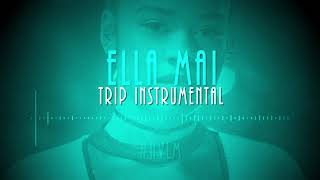 Ella Mai Trip Instrumental BEST ON YOUTUBE HVLM.mp3