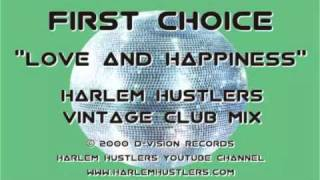First Choice - Love and Happiness (Harlem Hustlers Vintage Club Mix)