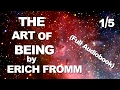 Erich Fromm | The Art of Being | Full Audiobook Part 1/5