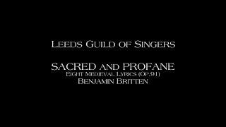 "Britten: Sacred & Profane - 6. ""Carol"" - Leeds Guild of Singers"