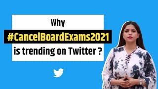#Cancelboardexams2021 trends no. 1 on Twitter. Here's why