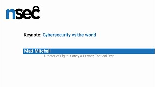 NorthSec 2019 – Matt Mitchell – Cybersecurity vs the world