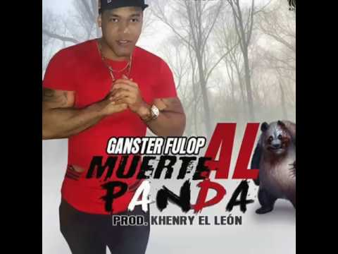 GANSTER FULOP  (MUERTE AL PANDA) panda riddin