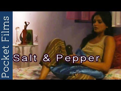 Hindi Short Film - Salt 'N' Pepper - Ft. Nawazuddin Siddiqui & Tejaswini Kolhapure