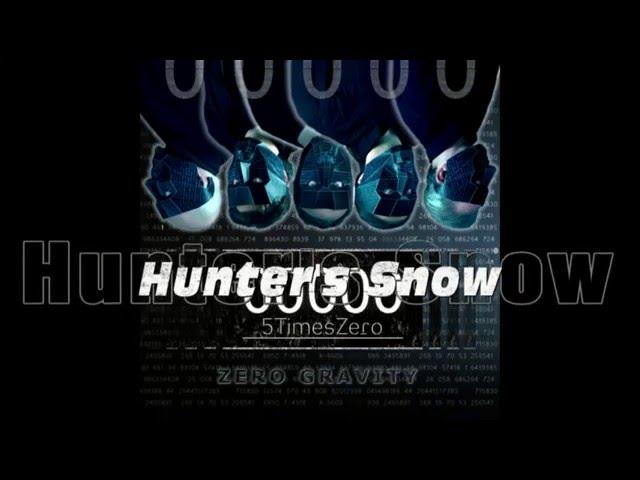 5TimesZero - Hunter's Snow