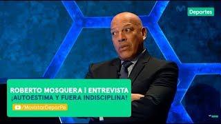 Después de Todo: Roberto Mosquera y la autoestima en el fútbol | *ENTREVISTA*