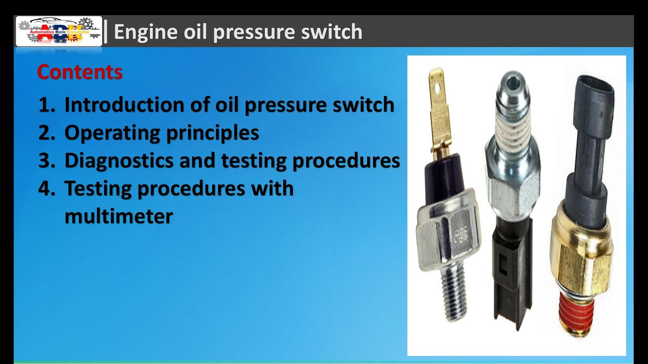 Engine Oil Pressure Switch Operating Principles And Diagnostics Youtube