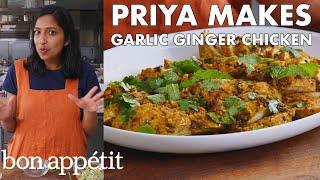 Priya Makes Garlic Ginger Chicken | From the Test Kitchen | Bon Appétit