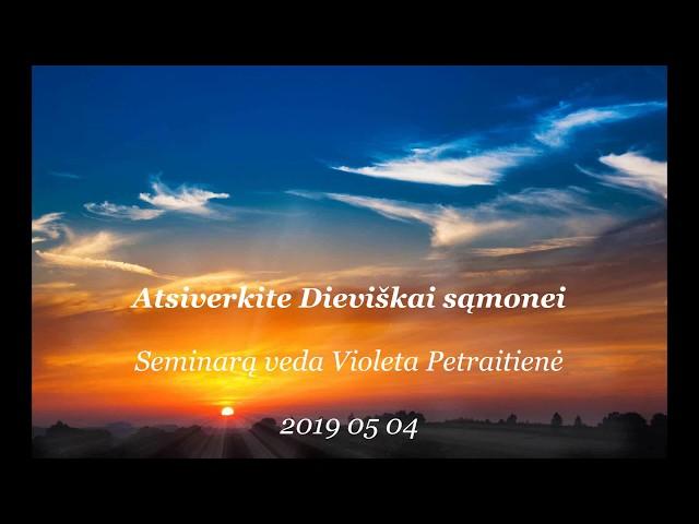 ATSIVERKITE DIEVIŠKAI SĄMONEI seminaras 2019 05 04