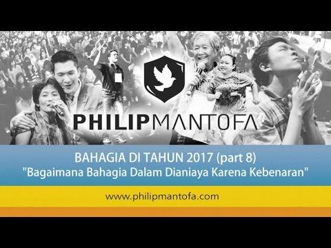 Kotbah Philip Mantofa : Bagaimana Bahagia Di Tahun 2017 (Part8)
