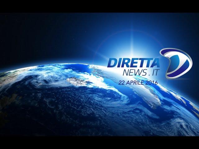 Diretta News 22 04 2016