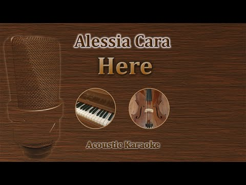 Here - Alessia Cara (Acoustic Karaoke)