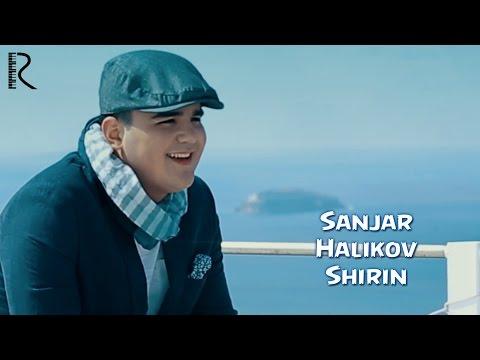 Sanjar Halikov - Shirin   Санжар Халиков - Ширин