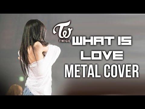 TWICE (트와이스) - What is Love (Metal Cover)
