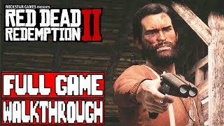 RED DEAD REDEMPTION 2 Full Game Walkthrough - No Commentary (RDR 2 Full Game)