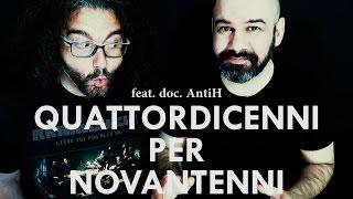 QUATTORDICENNI per NOVANTENNI - EROTISMO & LIBERTÀ  feat. doc. AntiH