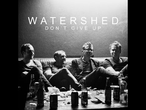 Watershed - Don't Give Up (OFFICIAL VIDEO)
