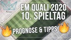 EM QUALI Tipps - 10. Spieltag (So-Di) Länderspiele   Meine Wett-Empfehlungen (Sportwetten Tipps)