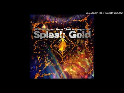"Splash Gold - BEMANI Sound Team ""TAG Underground"" (Beats 2 And 4 Swapped)"
