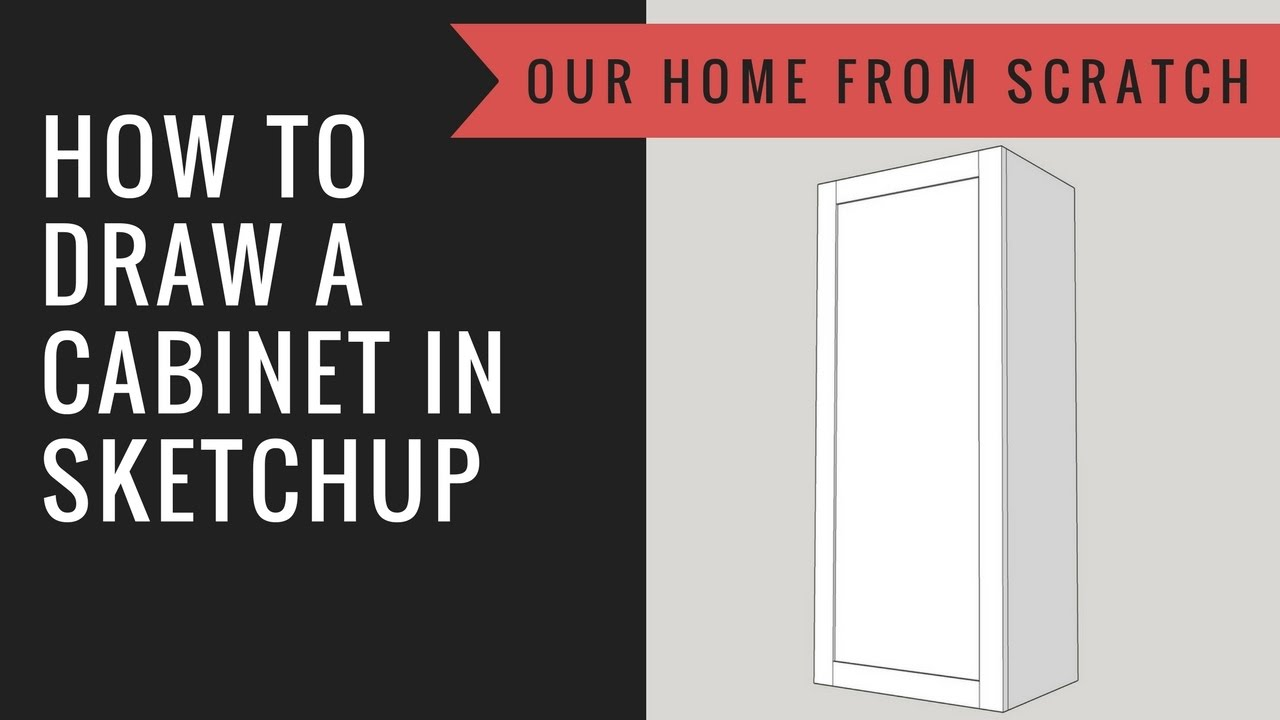 How To Draw A Cabinet In Sketchup