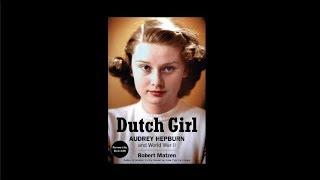 Dutch Girl: Audrey Hepburn and World War II Official Book Trailer