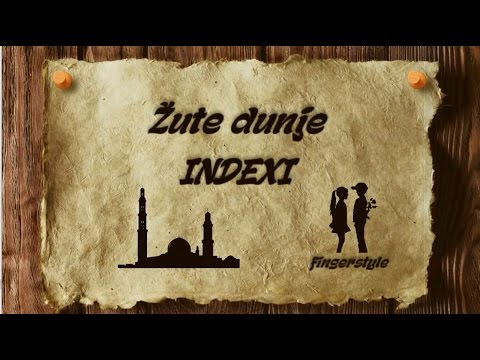 Žute dunje - INDEXI [cover/fingerstyle/instrumental/tekst]