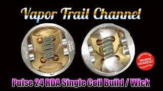 Pulse 24 RDA Single Coil Build & Wick - Vandy Vape & Tony B Project