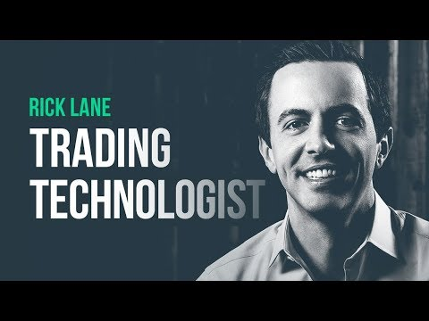 Perspective from a trading technologist · Rick Lane