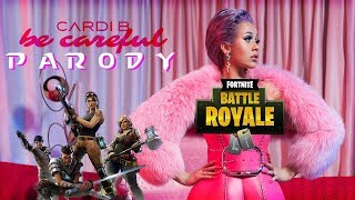 Cardi B - Be Careful [FORTNITE PARODY] (audio officiel)