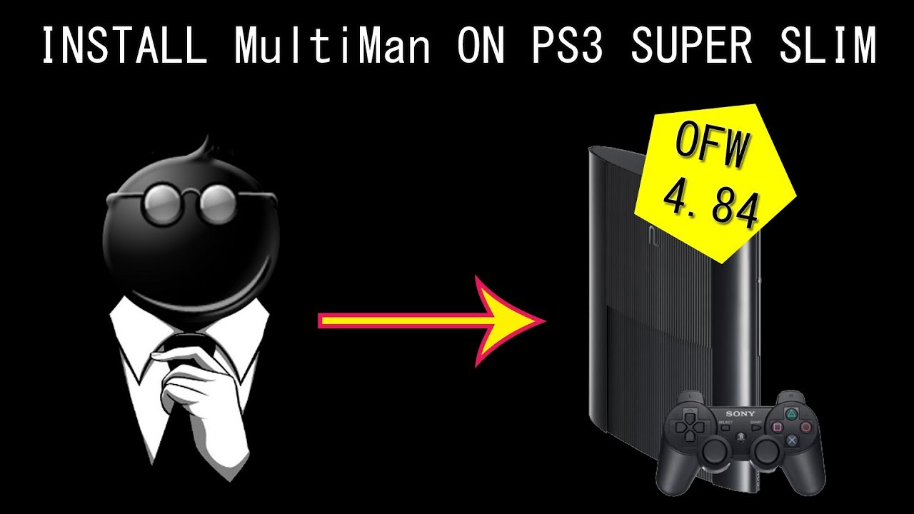 How to Install MutiMan on PS3 Super Slim OFW 4 84 - PS3 HEN V2 0