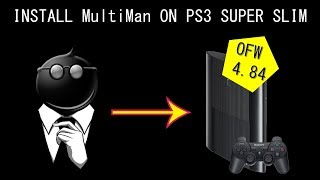 How to Install MutiMan on PS3 Super Slim OFW 4.84 - HEN V2.0 Tutorial