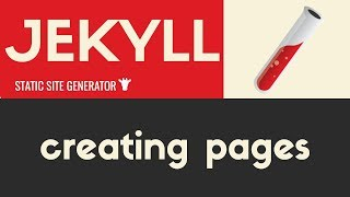 Creating Pages   Jekyll - Static Site Generator   Tutorial 8