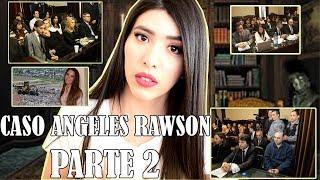 CASO ANGELES RAWSON PARTE 2 EL JUICIO #MARTESDEMISTERIO