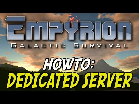Empyrion Galactic Survival Dedicated Server [HowTo German