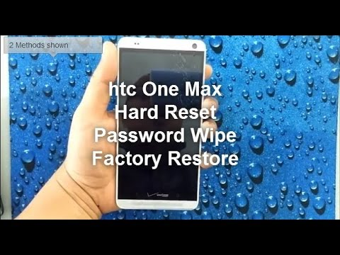 Htc One Max: [2 ways] HARD RESET PASSWORD REMOVAL FACTORY RESTORE