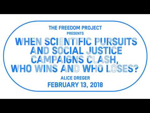 Alice Dreger: When Scientific Pursuits and Social Justice Campaigns Clash, Who Wins and Who Loses?
