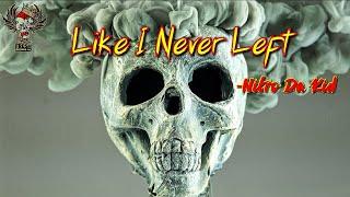 Like I Never Left - Nitro Da Kid / Lyric Video / New Music 2020