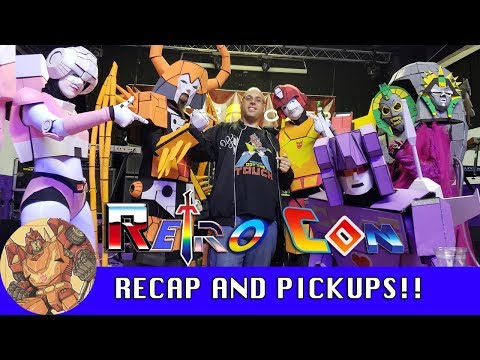 Retro Con 2018 Recap, Pick Ups and upcoming Transformers videos!