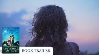 TO THE MOON AND BACK - Karen Kingsbury - Official Book Trailer