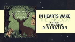 Watch In Hearts Wake The Unknown strength video
