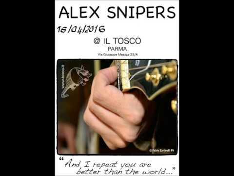 Alex Snipers Live in Parma(Tosco Parma)