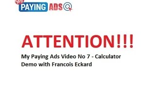 my paying ads review and calculator demo video no 7 18 october 2015 with francois eckard