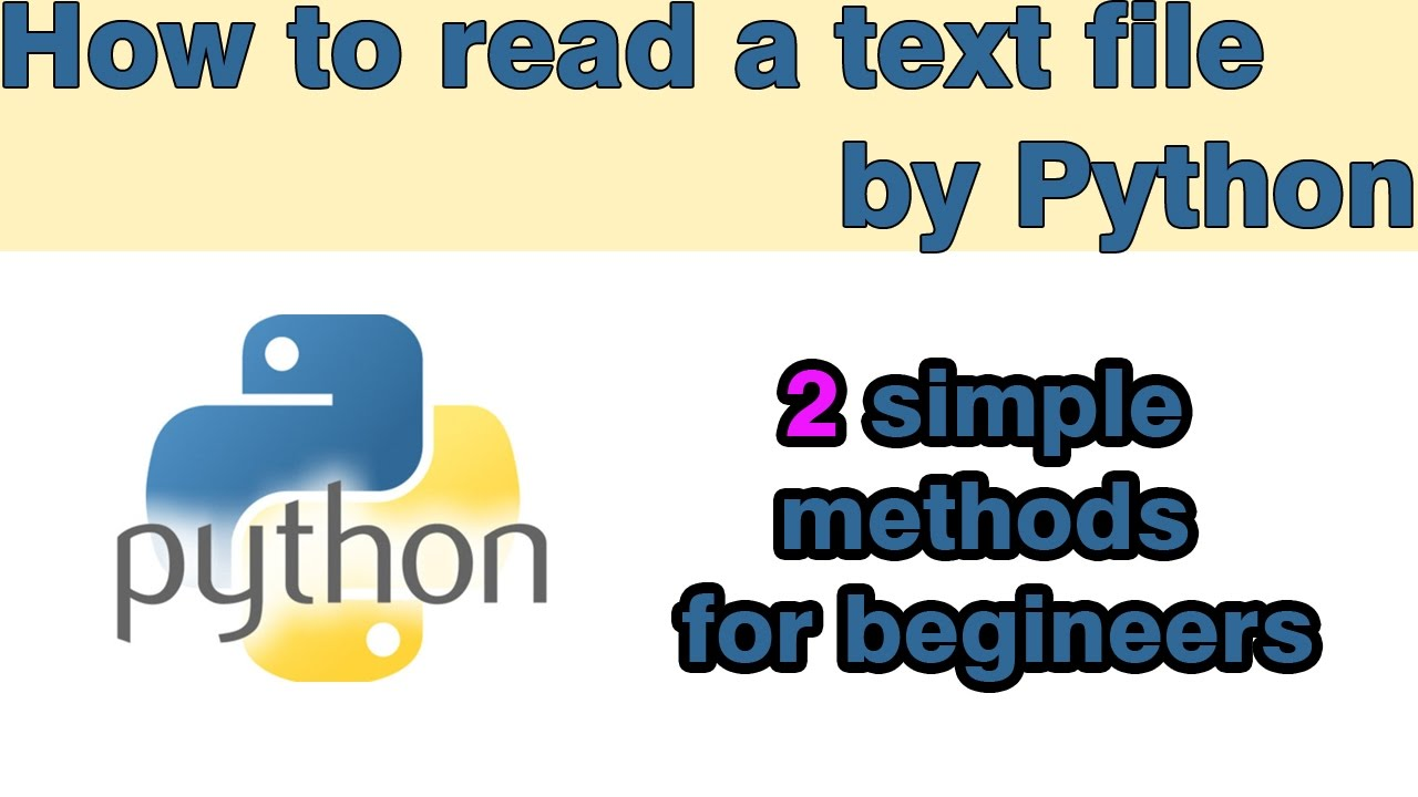 Python tutorial: read text file (2 simple methods)