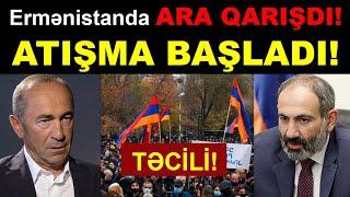 Ermənistanda ARA QARIŞDI! ATIŞMA BAŞLADI! Son xeberler bugun 2021. ermenistanda son veziyyet bu gun.