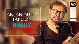 anjan-dutt-s-take-on-finally-bhalobasha-finally-anjan-dutt-svf